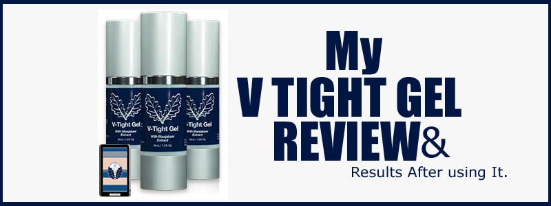 V-Tight Gel Review: Is It The Best Vaginal Tightening Cream?